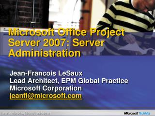 Microsoft Office Project Server 2007: Server Administration