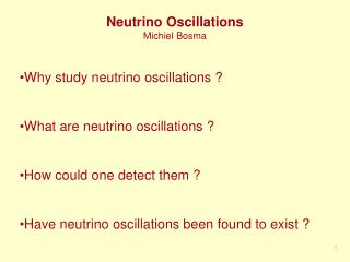 Neutrino Oscillations Michiel Bosma