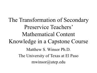 Matthew S. Winsor Ph.D. The University of Texas at El Paso mwinsor@utep