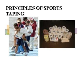 PRINCIPLES OF SPORTS TAPING