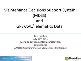 Maintenance Decisions Support System (MDSS)  and  GPS/AVL/ Telematics  Data