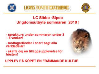 LC Sibbo -Sipoo Ungdomsutbyte sommaren  2010 !