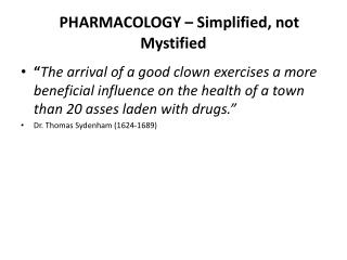 PHARMACOLOGY – Simplified, not Mystified