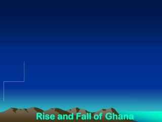 Rise and Fall of Ghana