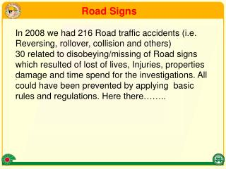 In 2008 we had 216 Road traffic accidents (i.e. Reversing, rollover, collision and others)
