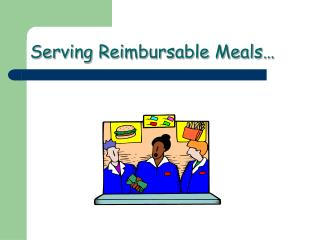 Serving Reimbursable Meals…