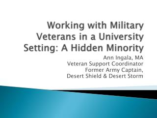 Working with Military Veterans in a University Setting:  A Hidden Minority