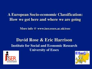 David Rose & Eric Harrison Institute for Social and Economic Research University of Essex