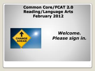 Common Core/FCAT 2.0  Reading/Language Arts February 2012