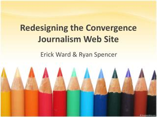 Redesigning  the Convergence Journalism Web Site