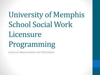 University of Memphis School Social Work Licensure Programming