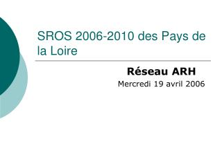 SROS 2006-2010 des Pays de la Loire