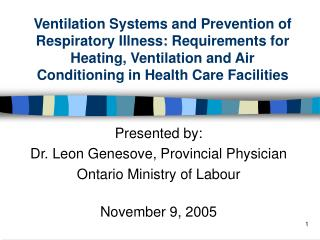 Presented by: Dr. Leon Genesove, Provincial Physician Ontario Ministry of Labour November 9, 2005