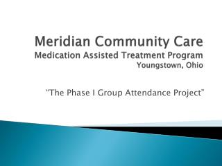 Meridian Community Care Medication Assisted Treatment Program Youngstown, Ohio