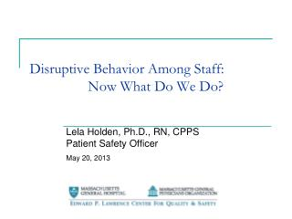 Disruptive Behavior Among Staff:  		Now What Do We Do?