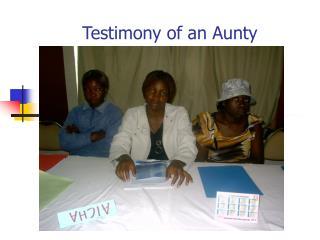 Testimony of an Aunty