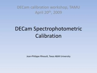 DECam Spectrophotometric  Calibration