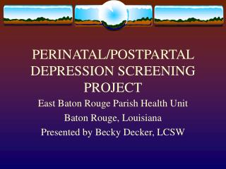 PERINATAL/POSTPARTAL DEPRESSION SCREENING PROJECT