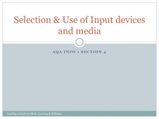 Selection & Use of Input devices and media