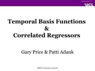 Temporal Basis Functions &  Correlated Regressors