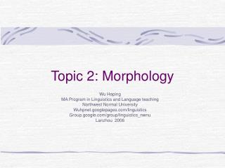Topic 2: Morphology