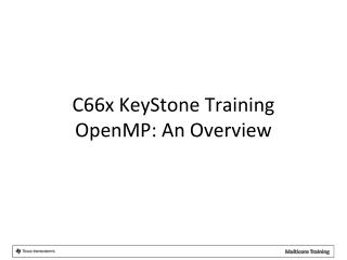 C66x KeyStone Training OpenMP : An Overview