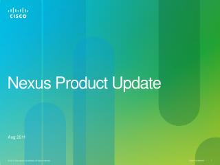 Nexus Product Update