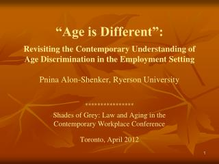 **************** Shades  of Grey:  Law  and Aging in  the Contemporary  Workplace Conference