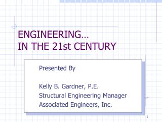 ENGINEERING… IN THE 21st CENTURY