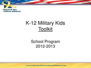 K-12 Military Kids Toolkit  School  Program 2012-2013