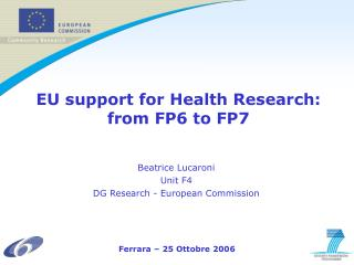 EU support for Health Research: from FP6 to FP7