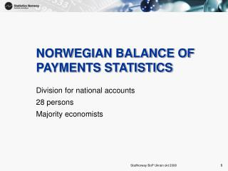 NORWEGIAN BALANCE OF PAYMENTS STATISTICS