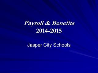 Payroll & Benefits 2014-2015