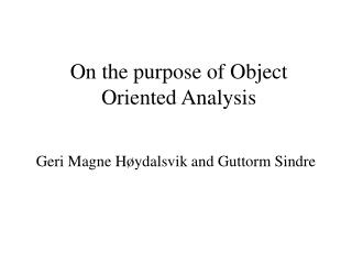On the purpose of Object Oriented Analysis
