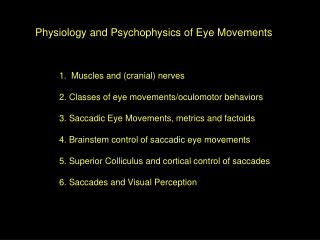 Physiology and Psychophysics of Eye Movements