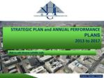 STRATEGIC PLAN and ANNUAL PERFORMANCE PLANS  2013 to 2017