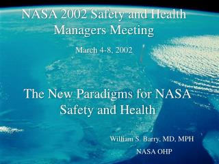 The New Paradigms for NASA Safety and Health