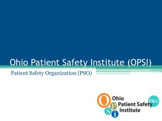 Ohio Patient Safety Institute (OPSI)