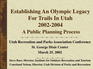 Establishing An Olympic Legacy For Trails In Utah 2002-2004 A Public Planning Process