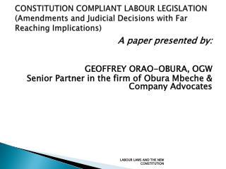 A paper presented by: GEOFFREY ORAO-OBURA, OGW