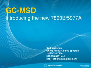 GC-MSD Introducing the new 7890B/5977A