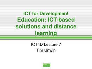 ICT for Development Education: ICT-based solutions and distance learning