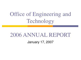 Office of Engineering and Technology 2006 ANNUAL REPORT