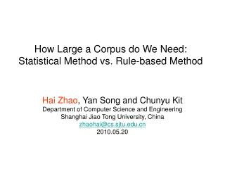 How Large a Corpus do We Need: Statistical Method vs. Rule-based Method