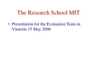 The Research School MIT