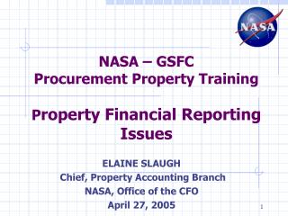 NASA – GSFC  Procurement Property Training P roperty Financial Reporting Issues