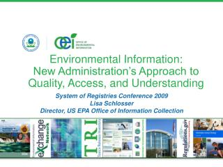 Environmental Information:   New Administration's Approach to  Quality, Access, and Understanding