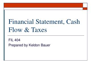 Financial Statement, Cash Flow & Taxes