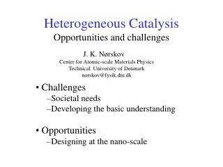 Heterogeneous Catalysis Opportunities and challenges