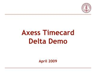 Axess  Timecard Delta Demo April 2009